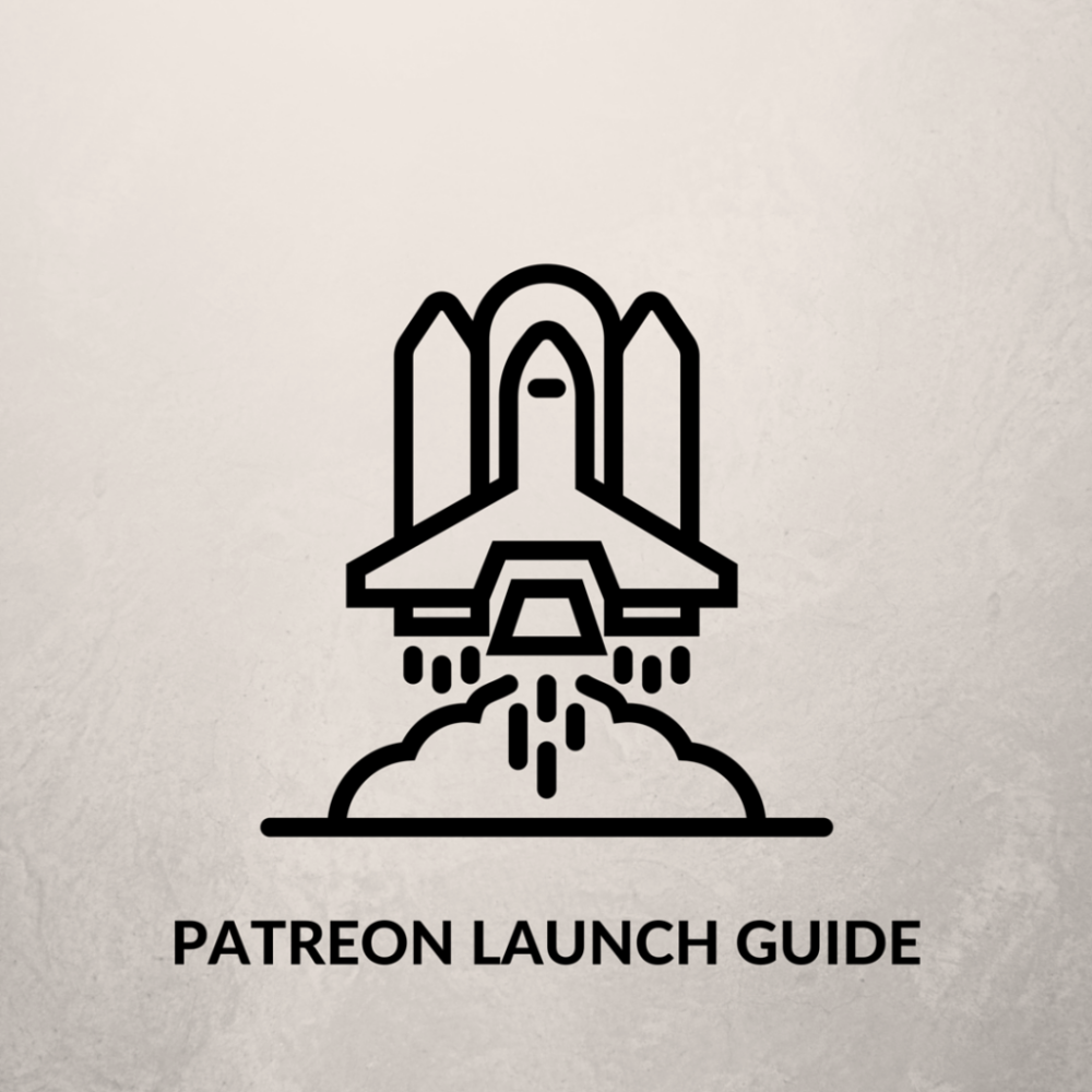 PATREON LAUNCH GUIDE
