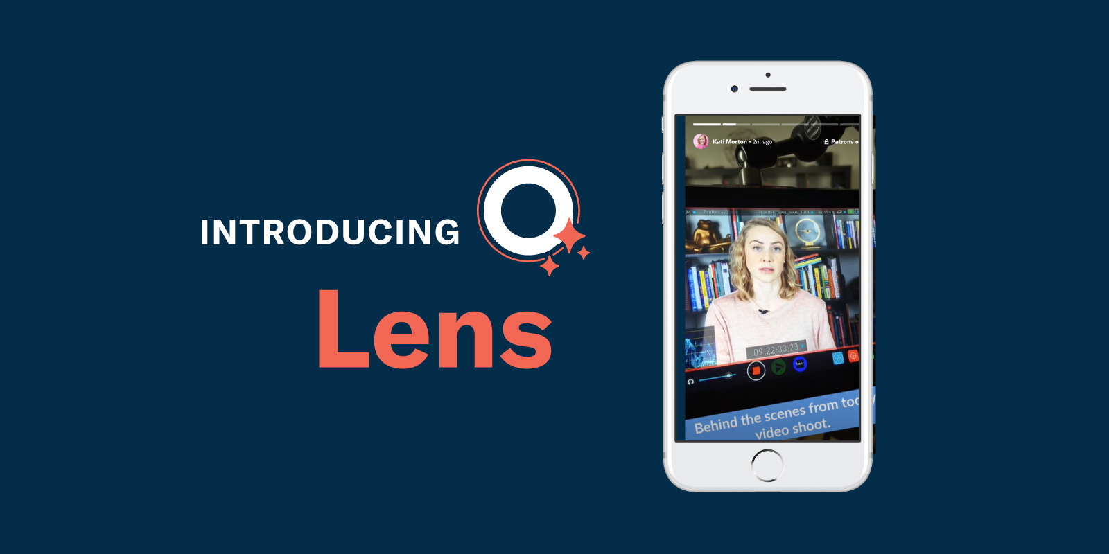Introducing, Lens: A New Way to Bring Patrons Behind The Scenes
