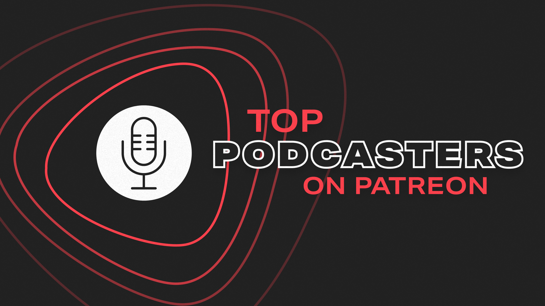 Top podcasters on Patreon