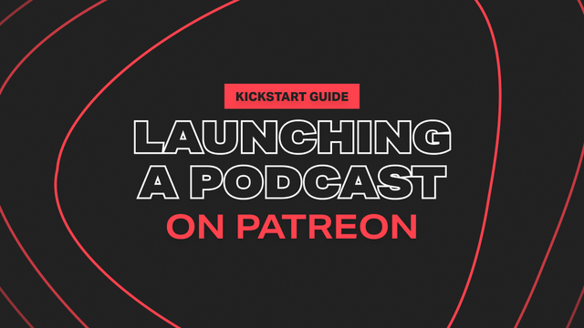 how-to-launch-a-podcast-on-patreon