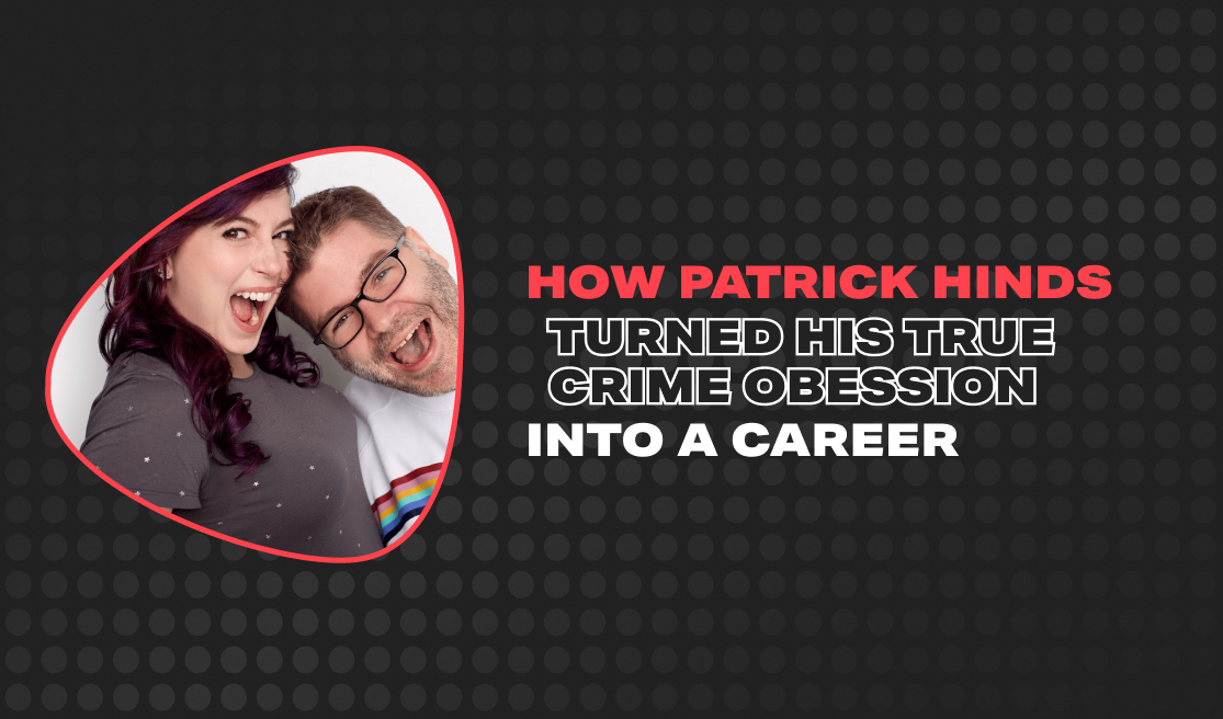 how-patrick-hinds-turned-his-true-crime-obsession-into-a-career